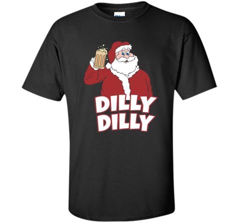 Christmas Santa Claus Dilly Dilly Shirt Gift 4 Beer T Shirt Black / Small Custom Ultra Cotton Tshirt - PresentTees
