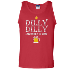 Dilly Dilly A True Friend Of The Crown Beer Lovers T Shirt Tank Top - PresentTees