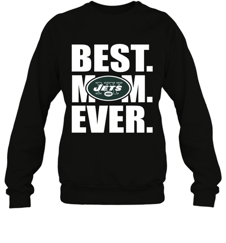 Best New York Jets Mom Ever NFL Team Mother's Day Gift Crewneck Sweatshirt Crewneck Sweatshirt / Black / S Crewneck Sweatshirt - PresentTees
