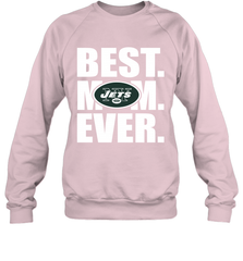 Best New York Jets Mom Ever NFL Team Mother's Day Gift Crewneck Sweatshirt Crewneck Sweatshirt - PresentTees