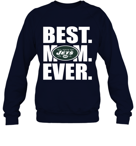 Best New York Jets Mom Ever NFL Team Mother's Day Gift Crewneck Sweatshirt