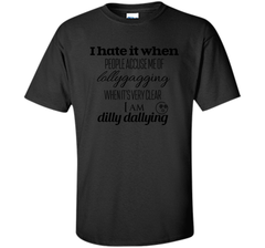 Lollygagging Dilly Dilly T Shirt Custom Ultra Cotton Tshirt - PresentTees