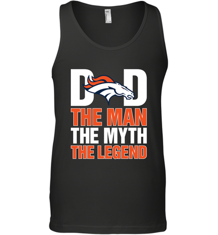 4f39eb635 Denver Broncos Dad The Man The Myth The Legend NFL Father's Day Men's Tank  Top