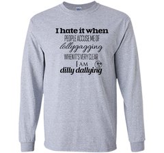 Lollygagging Dilly Dilly T Shirt LS Ultra Cotton TShirt - PresentTees