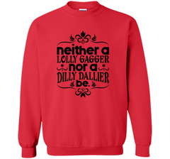 Lolly Gag or Dilly Dally T Shirt Crewneck Pullover Sweatshirt 8 oz - PresentTees
