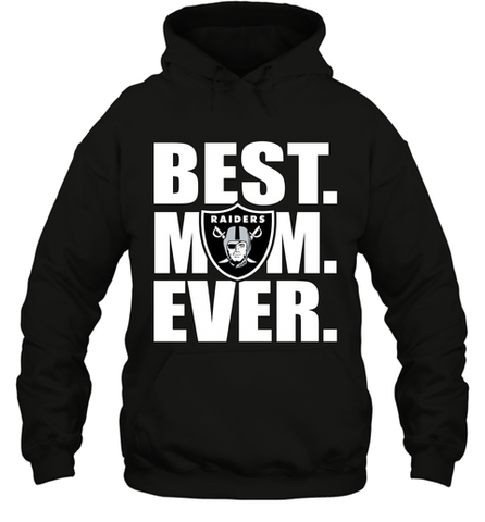 Best Oakland Raiders Mom Ever NFL Team Mother's Day Gift Hooded Sweatshirt