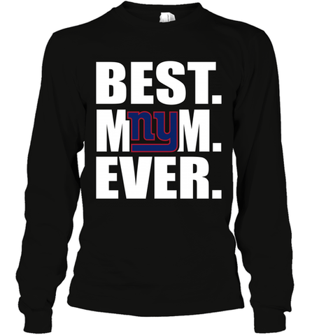 Best New York Giants Mom Ever NFL Team Mother's Day Gift Long Sleeve T-Shirt Long Sleeve T-Shirt / Black / S Long Sleeve T-Shirt - PresentTees
