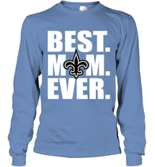 Best New Orleans Saints Mom Ever NFL Team Mother's Day Gift Long Sleeve T-Shirt Long Sleeve T-Shirt - PresentTees