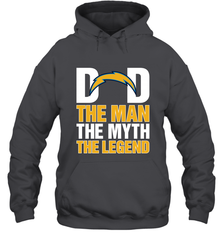 b73e84dbf Los Angeles Chargers Dad The Man The Myth The Legend NFL Father's Day  Hooded Sweatshirt Hooded