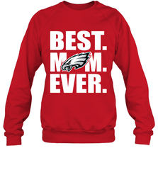 Best Philadelphia Eagles Mom Ever NFL Team Mother's Day Gift Crewneck Sweatshirt Crewneck Sweatshirt - PresentTees