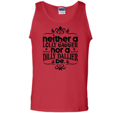Lolly Gag or Dilly Dally T Shirt Tank Top - PresentTees