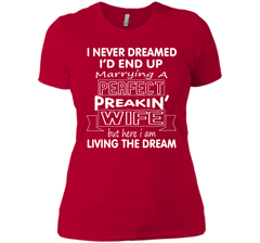 I'd End Up Marrying A Perfect Freakin Wife T-Shirt Next Level Ladies Boyfriend Tee - PresentTees