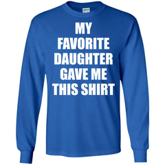 My Favorite Daughter Gave Me This Shirts - Mothers Day Fathers Day Gift From Daughter Royal Mens Long Sleeve Shirt Mens Long Sleeve Shirt - PresentTees