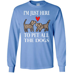 Funny I'm Just Here To Pet All The Dogs Mens Long Sleeve Shirt Mens Long Sleeve Shirt - PresentTees