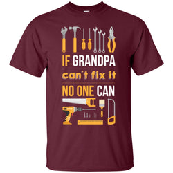 If Grandpa Can't Fix It No One Can Shirt Fathers Day Gift For Grandpa