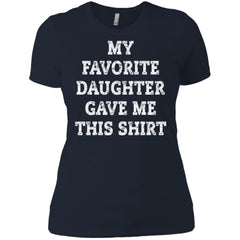 My Favorite Daughter Gave Me This Shirt - Mothers Day Fathers Day Gift From Daughter Midnight Navy Ladies Boyfriend T-Shirt Ladies Boyfriend T-Shirt - PresentTees