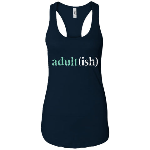 Adultish  Shirt Funny Adultish Adult-ish Sarcastic Shirt Midnight Navy / X-Small Ladies Racerback Tank - PresentTees