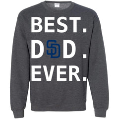 Best San Diego Padres Dad Ever Baseball Fathers Day Shirt Crewneck Pullover Sweatshirt Crewneck Pullover Sweatshirt - PresentTees
