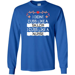 I Don't Cuss Like A Sailor I Cuss Like A Nurse T Shirt Mens Long Sleeve Shirt - PresentTees
