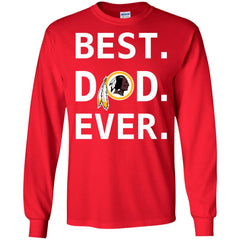 Washington Redskins Dad Best Dad Ever Fathers Day Shirt Mens Long Sleeve Shirt Mens Long Sleeve Shirt - PresentTees
