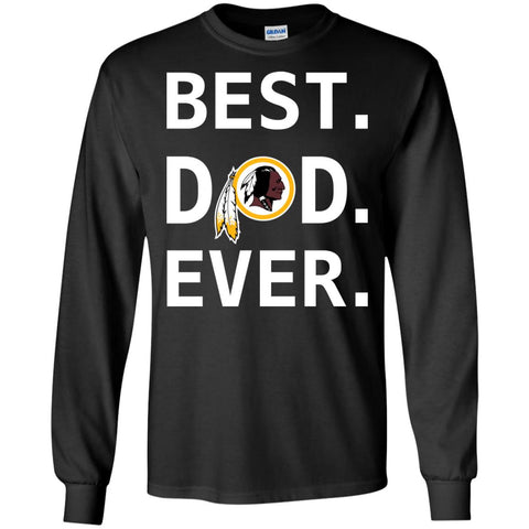 Washington Redskins Dad Best Dad Ever Fathers Day Shirt Mens Long Sleeve Shirt Black / S Mens Long Sleeve Shirt - PresentTees