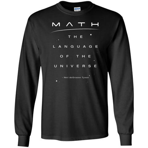 Math Language Universe Quote Neil Degrasse Tyson Mens Long Sleeve Shirt Black / S Mens Long Sleeve Shirt - PresentTees