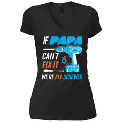 If Papa Cant Fix It Were All Screwed Womens V-Neck T-Shirt Womens V-Neck T-Shirt - PresentTees