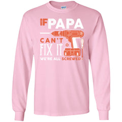 If Papa Cant Fix It Shirt For Fathers Day Mens Long Sleeve Shirt Mens Long Sleeve Shirt - PresentTees