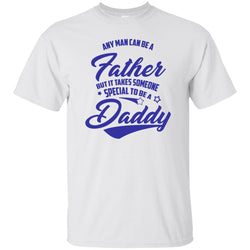 Someone Special To Be A Daddy Shirt Fathers Day Gifts Mens Cotton T-Shirt