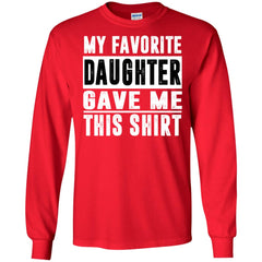 My Favorite Daughter Gave Me This Tshirt - Mothers Day Fathers Day Gift From Daughter Red Mens Long Sleeve Shirt Mens Long Sleeve Shirt - PresentTees