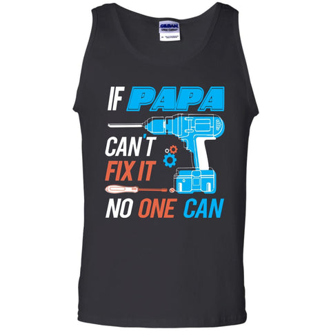 If Papa Cant Fix It No One Can Mens Cotton Tank Top Black / S Mens Cotton Tank Top - PresentTees