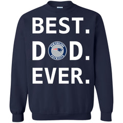 Best New England Patriots Dad Ever Fathers Day Shirt Crewneck Pullover Sweatshirt Crewneck Pullover Sweatshirt - PresentTees