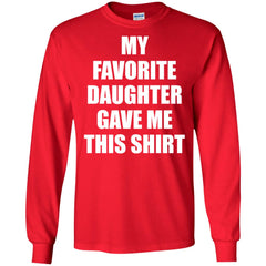 My Favorite Daughter Gave Me This Shirts - Mothers Day Fathers Day Gift From Daughter Red Mens Long Sleeve Shirt Mens Long Sleeve Shirt - PresentTees