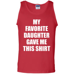 My Favorite Daughter Gave Me This Shirts - Mothers Day Fathers Day Gift From Daughter Red Mens Cotton Tank Top Mens Cotton Tank Top - PresentTees