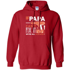 If Papa Cant Fix It Shirt For Fathers Day Pullover Hoodie 8 oz Pullover Hoodie 8 oz - PresentTees