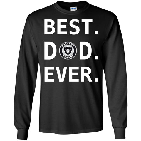 Best Oakland Raiders Dad Ever Fathers Day Shirt Mens Long Sleeve Shirt Black / S Mens Long Sleeve Shirt - PresentTees