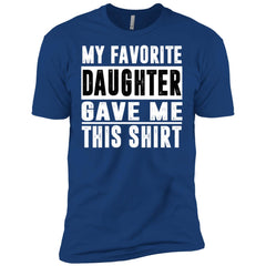 My Favorite Daughter Gave Me This Tshirt - Mothers Day Fathers Day Gift From Daughter Royal Mens Short Sleeve T-Shirt Mens Short Sleeve T-Shirt - PresentTees