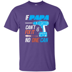 If Papa Cant Fix It Shirt Father's Day Gift Mens Cotton T-Shirt