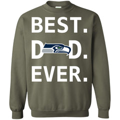 Seattle Seahawks Dad Best Dad Ever Fathers Day Shirt Crewneck Pullover Sweatshirt Crewneck Pullover Sweatshirt - PresentTees