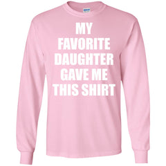 My Favorite Daughter Gave Me This Shirts - Mothers Day Fathers Day Gift From Daughter Light Pink Mens Long Sleeve Shirt Mens Long Sleeve Shirt - PresentTees