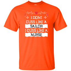 I Don't Cuss Like A Sailor I Cuss Like A Nurse T Shirt Mens Cotton T-Shirt - PresentTees