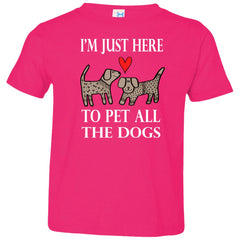 Funny I'm Just Here To Pet All The Dogs Toddler Jersey T-Shirt Toddler Jersey T-Shirt - PresentTees