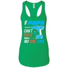 If Papa Cant Fix It No One Can Ladies Racerback Tank Ladies Racerback Tank - PresentTees