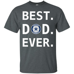 Best Dallas Cowboys Dad Ever Fathers Day Shirt Mens Cotton T-Shirt Mens  Cotton T 158dbe945