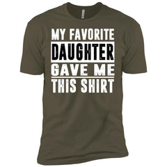 My Favorite Daughter Gave Me This Tshirt - Mothers Day Fathers Day Gift From Daughter Military Green Mens Short Sleeve T-Shirt Mens Short Sleeve T-Shirt - PresentTees