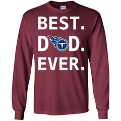 Tennessee Titans Dad Best Dad Ever Fathers Day Shirt Mens Long Sleeve Shirt Mens Long Sleeve Shirt - PresentTees