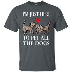 Funny I'm Just Here To Pet All The Dogs Mens Cotton T-Shirt Mens Cotton T-Shirt - PresentTees