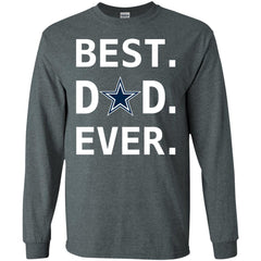 Dallas Cowboys Dad Best Dad Ever Fathers Day Shirt Mens Long Sleeve Shirt Mens Long Sleeve Shirt - PresentTees