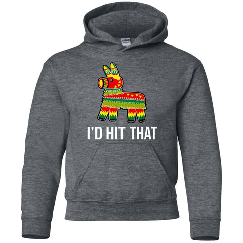 I'd Hit That Pinata Shirt - Cinco De Mayo Party Dark Heather / YS Youth Pullover Hoodie - PresentTees