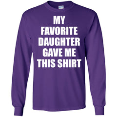 My Favorite Daughter Gave Me This Shirts - Mothers Day Fathers Day Gift From Daughter Purple Mens Long Sleeve Shirt Mens Long Sleeve Shirt - PresentTees